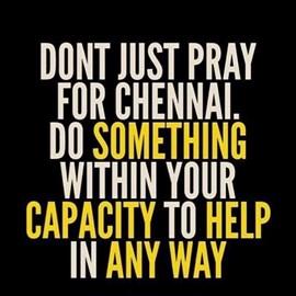 Pray For Chennai! Help/Save Chennai